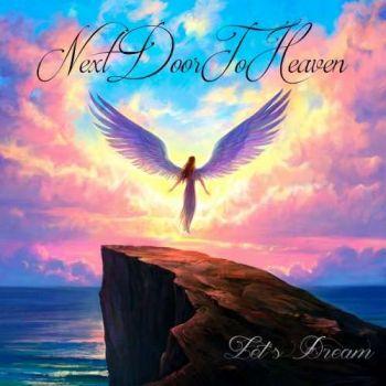 Next Door To Heaven – Let's Dream (2018)