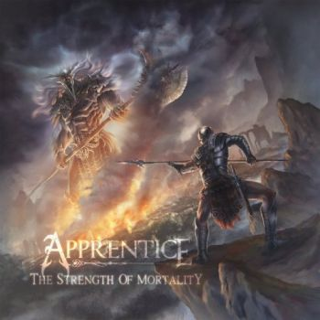 Apprentice – The Strength Of Mortality (2018)