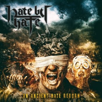 Hate By Hate – An Ancient Hate Reborn (2018)