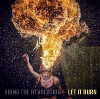 Bring The Revolution – Let It Burn (2018)