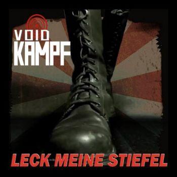 Void Kampf – Leck Meine Stiefel (2018)
