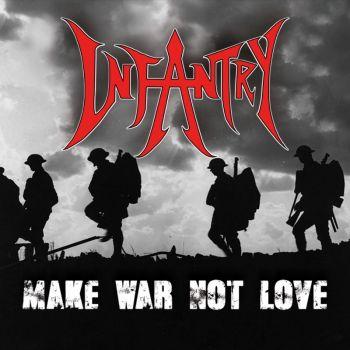 Infantry – Make War Not Love (2017)