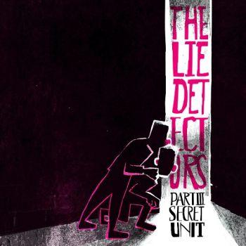 The Lie Detectors – Part III: Secret Unit (2018)
