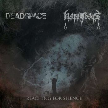 Deadspace & Happy Days – Reaching For Silence [Split] (2017)