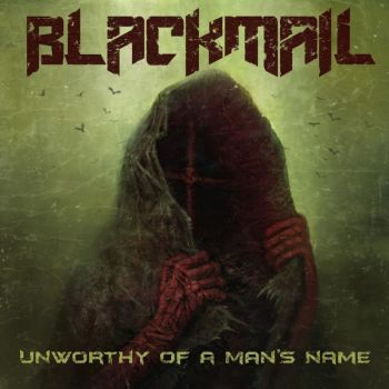 Blackmail – Unworthy of a Man's Name (2018)