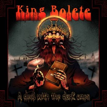 King Bolete – A Deal With The Dark Ones (2018)