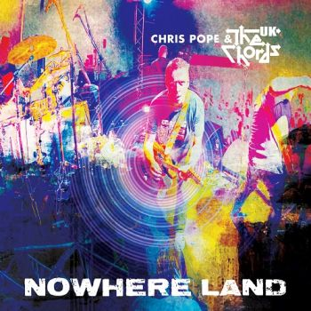 Chris Pope & The Chords UK – Nowhere Land (2018)