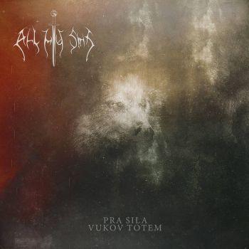 All My Sins – Pra Sila – Vukov Totem (2018)