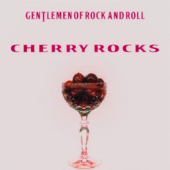 Gentlemen Of Rock And Roll – Cherry Rocks (2018)