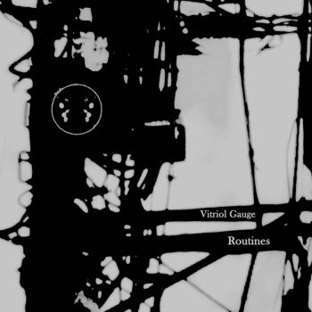 Vitriol Gauge – Routines (2018)