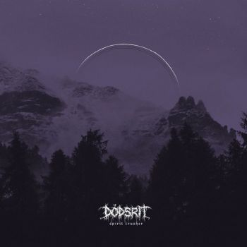 Dodsrit – Spirit Crusher (2018)