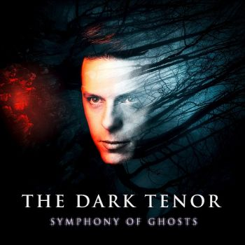 The Dark Tenor – Symphony Of Ghosts (Deluxe Edition) (2018)
