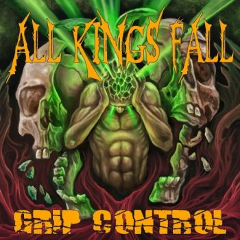 All Kings Fall – Grip Control (2018)