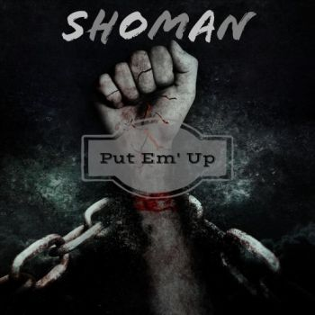 Shoman – Put 'Em Up (2018)