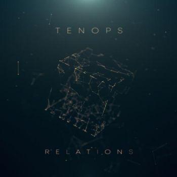 Tenops – Relations (2018)