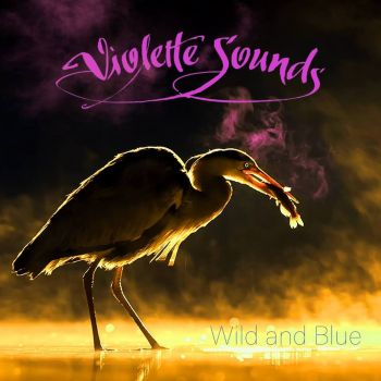 Violette Sounds – Wild And Blue (2018)