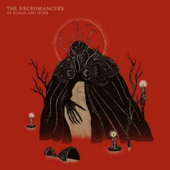 The Necromancers – Of Blood And Wine (2018)