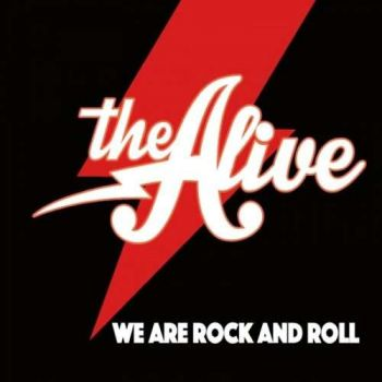 The Alive – We Are Rock And Roll (2018)