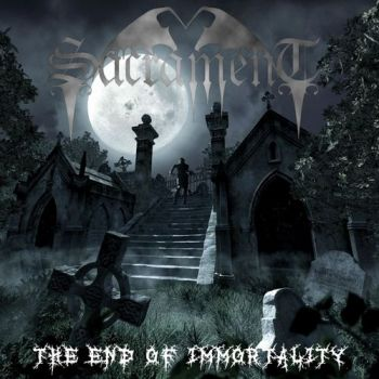 Sacrament – The End Of Immortality (2018)