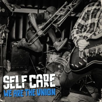 We Are The Union – Self Care (2018)