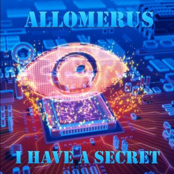Allomerus – I Have A Secret (2018)