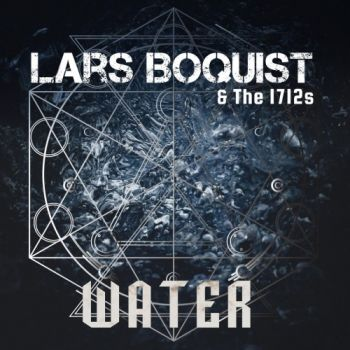 Lars Boquist & The 1712s – Water (2018)