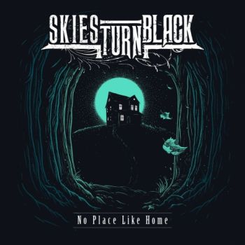 Skies Turn Black – No Place Like Home (2018)