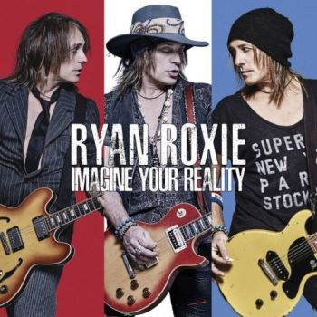 Ryan Roxie – Imagine Your Reality (2018)