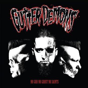 Gutter Demons – No God, No Ghost, No Saints (2018)