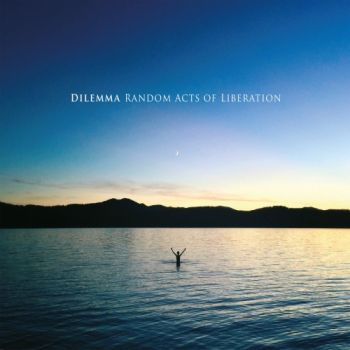 Dilemma – Random Acts Of Liberation (2018)