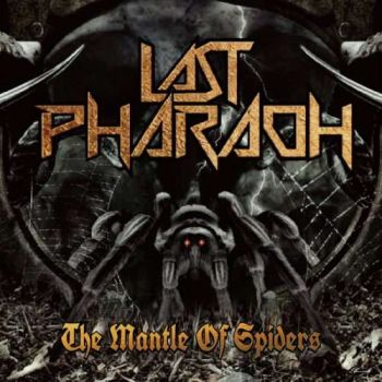 Last Pharaoh – The Mantle of Spiders (2018)