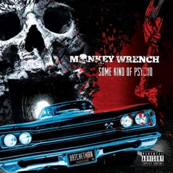 Monkey Wrench – Some Kind of Psycho (2018)