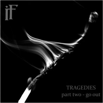 In Fall – Tragedies Part Two – Go Out (2018)
