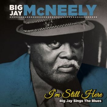 Big Jay McNeely – I'm Still Here – Big Jay Sings the Blues (2018)
