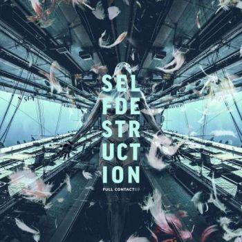 Full Contact 69 – Selfdestruction (2018)
