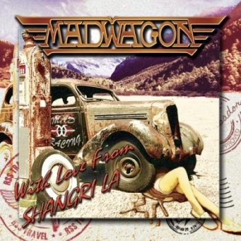 Madwagon – With Love From Shangri La (2018)