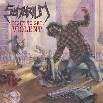 Samarium – Right To Get Violent (2019)