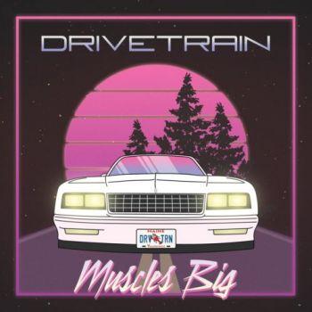 Drivetrain – Muscles Big (2018)