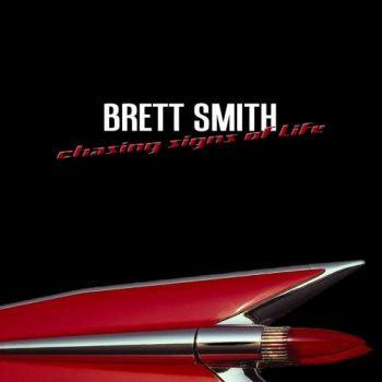 Brett Smith – Chasing Signs of Life (2019)