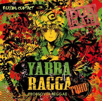 Rolling Contact – Yabba Ragga Toho (2018)