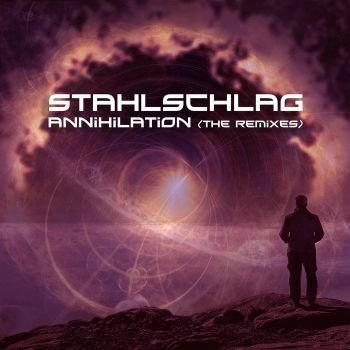 Stahlschlag – Annihilation: The Remixes (2019)