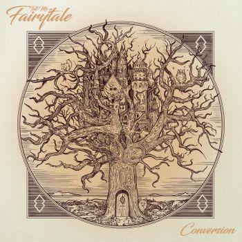 Tell Me a Fairytale – Conversion (2019)