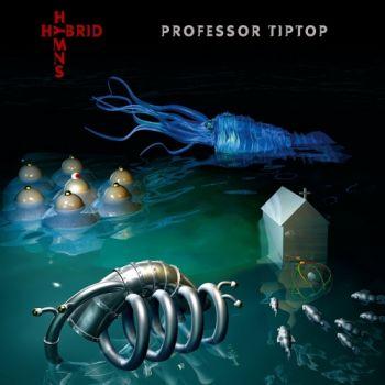 Professor Tip Top – Hybrid Hymns (2019)