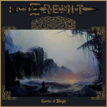 Eremit – Carrier Of Weight (2019)