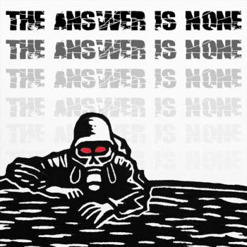 The Answer Is None – The Answer Is None (2019)