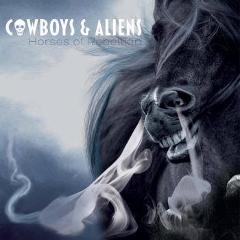Cowboys & Aliens – Horses Of Rebellion (2019)