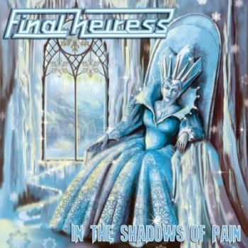 Final Heiress – In The Shadows Of Pain (Compilation) (2019)