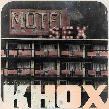 Khox – Motel Sex (2019)